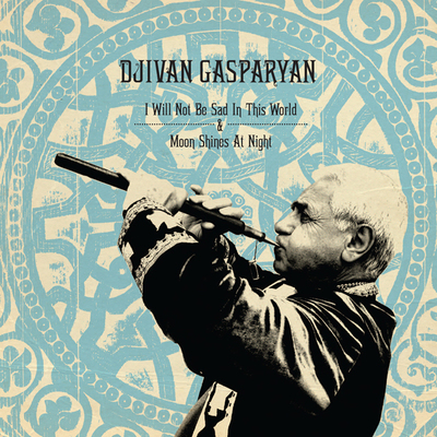 Djivan Gasparyan - I Will Not Be Sad In This World:Moon Shines At Night